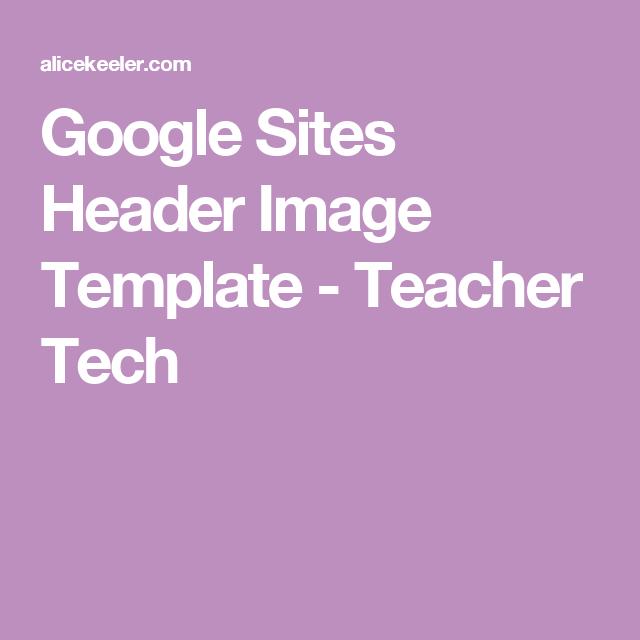 Google sites header image template teacher tech digital google sites header image template teacher tech maxwellsz