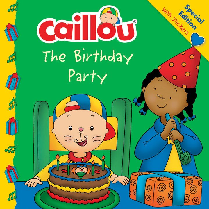 Caillou: The Birthday Party Storybook | Birthday ideas for JJ ...