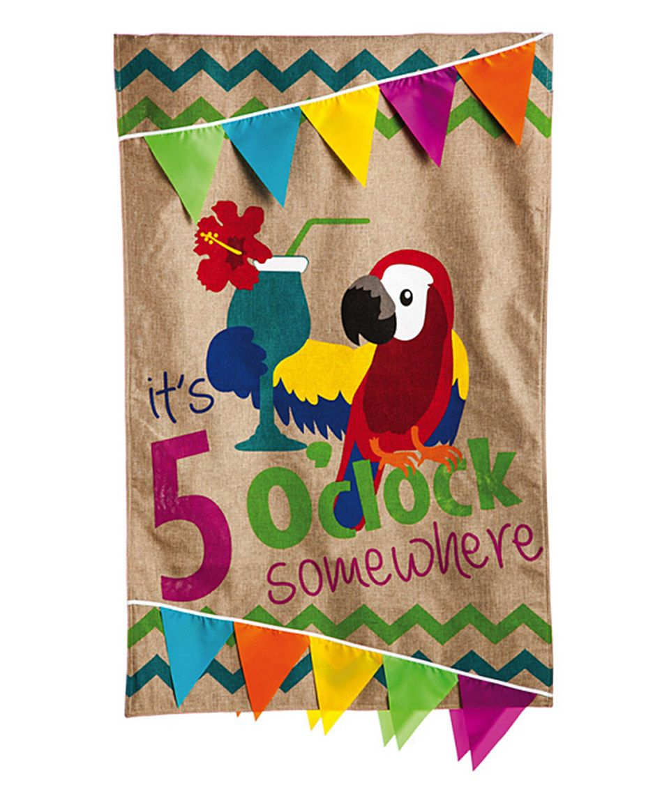 This '5 O'Clock Somewhere' Flag by Evergreen is perfect! #zulilyfinds