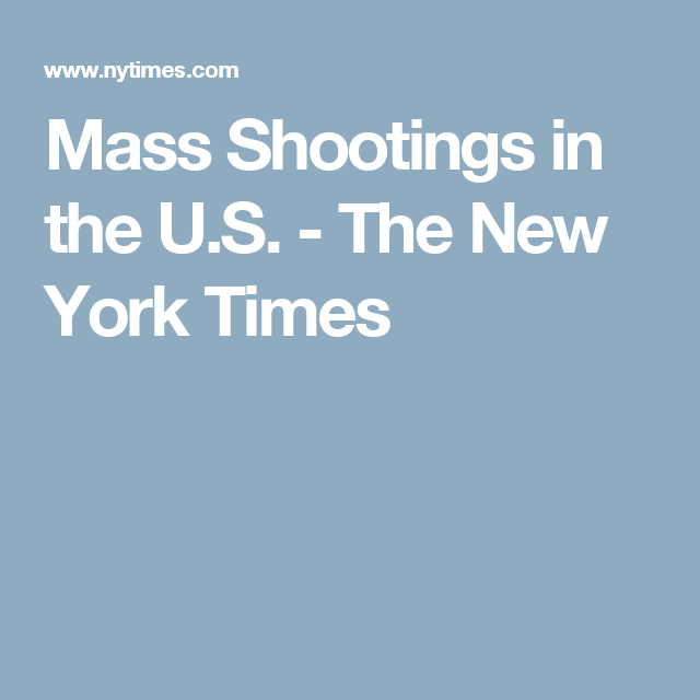 Mass Shootings in the U.S. - The New York Times