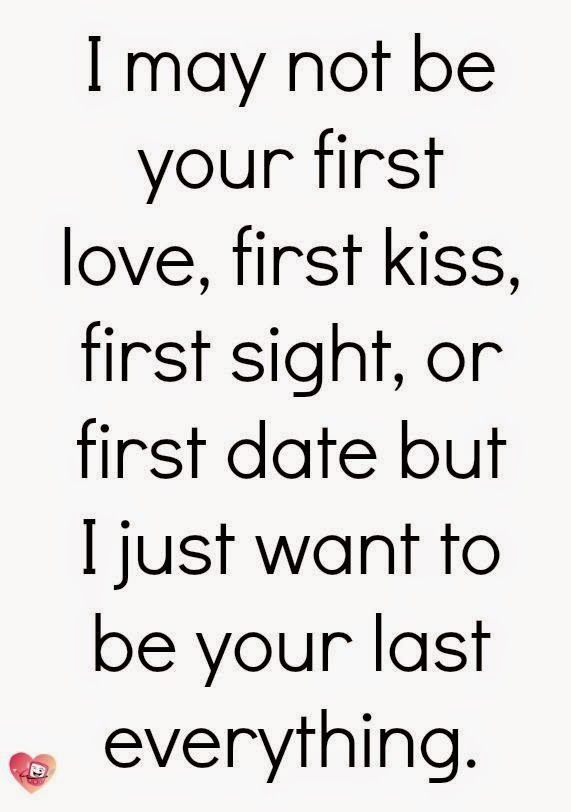 My Pinterest Love Quotes I Want To Be Your Last And Everything Valentines Day Love Quotes Wish Quotes Valentine Quotes