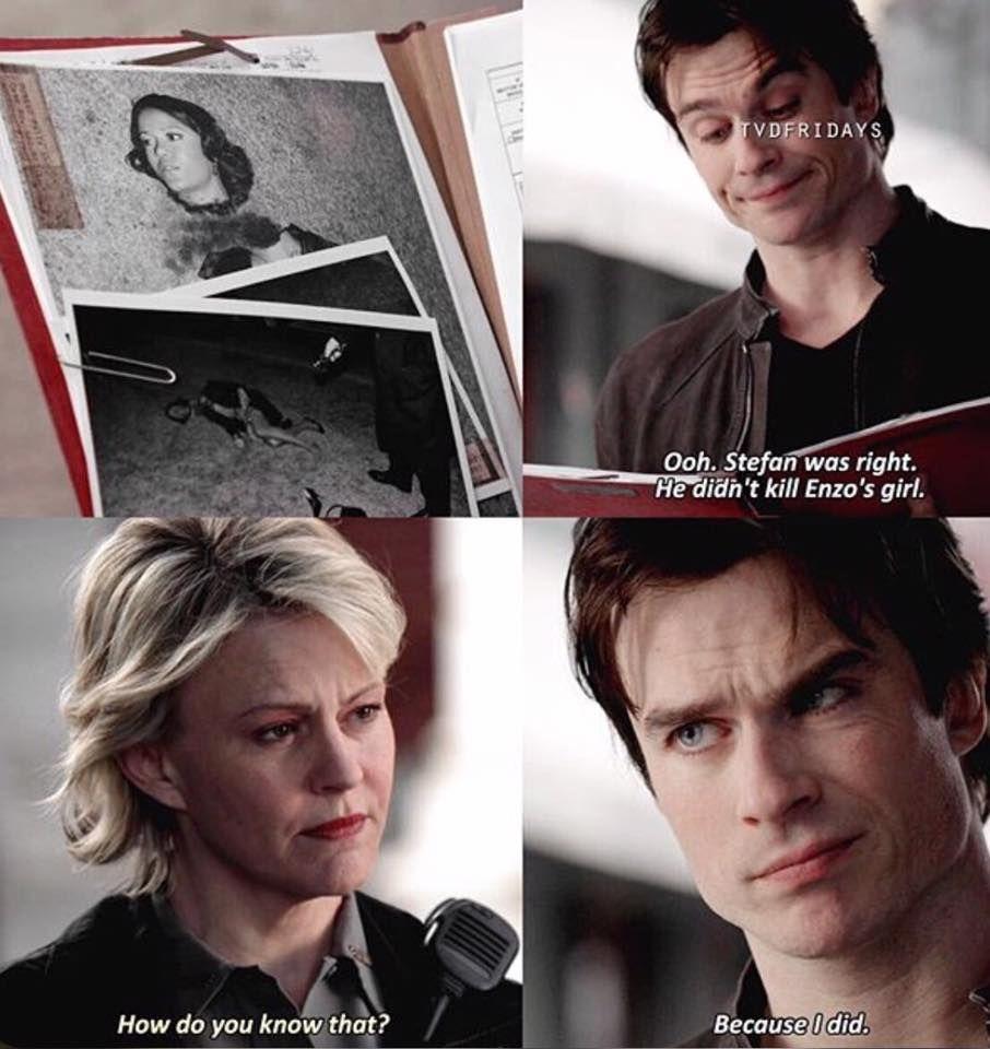 """""""Oh, Stefan aveva ragione. Non ha ucciso la ragazza di Enzo."""" """"E come fai a saperlo?"""" """"Perché sono stato io.""""  ➖Damon Salvatore"""