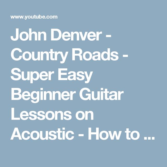 John Denver - Country Roads - Super Easy Beginner Guitar Lessons on ...
