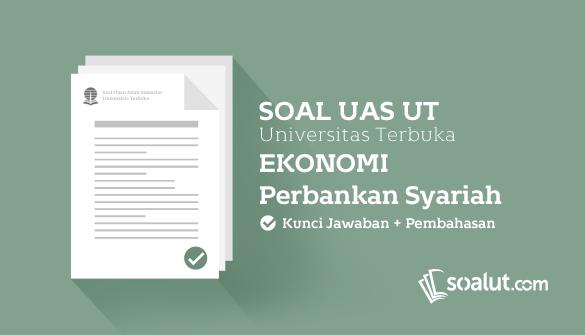 Soal Ujian Ut Universitas Terbuka Ekonomi Syariah Dan Kunci Jawaban Untuk Semua Semester Universitas Akuntansi Keuangan Belajar