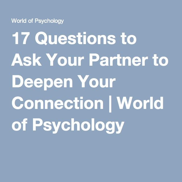 17 Questions to Ask Your Partner to Deepen Your Connection | World of Psychology