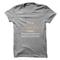 Its An TARYN Thing. You Wouldns Understand.New T-shirt