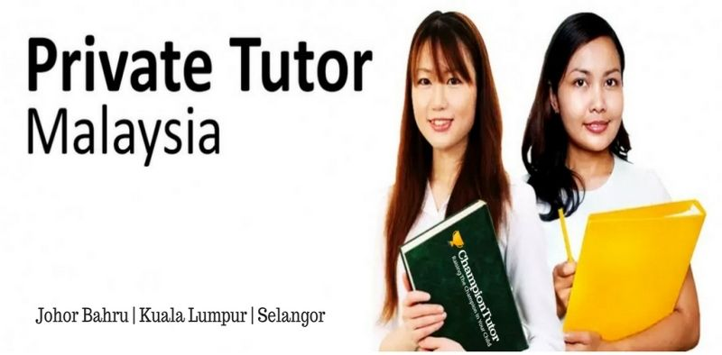 Need a private tutor in malaysia championtutor best