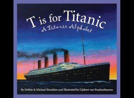 Slideshow Of Kids Titanic Book Covers Titanic Alphabet Book Education Guide