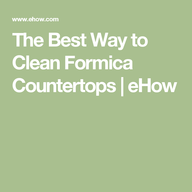 The Best Way To Clean Formica Countertops | EHow