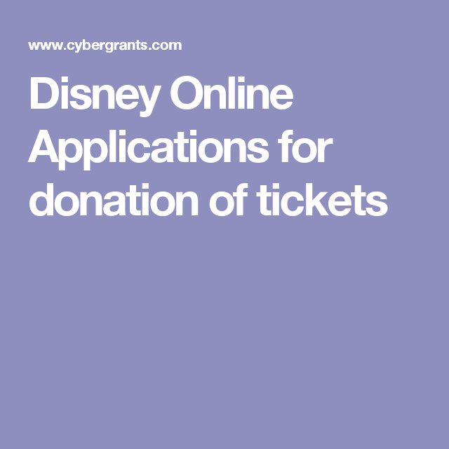 Disney Online Applications for donation of tickets | Tricky
