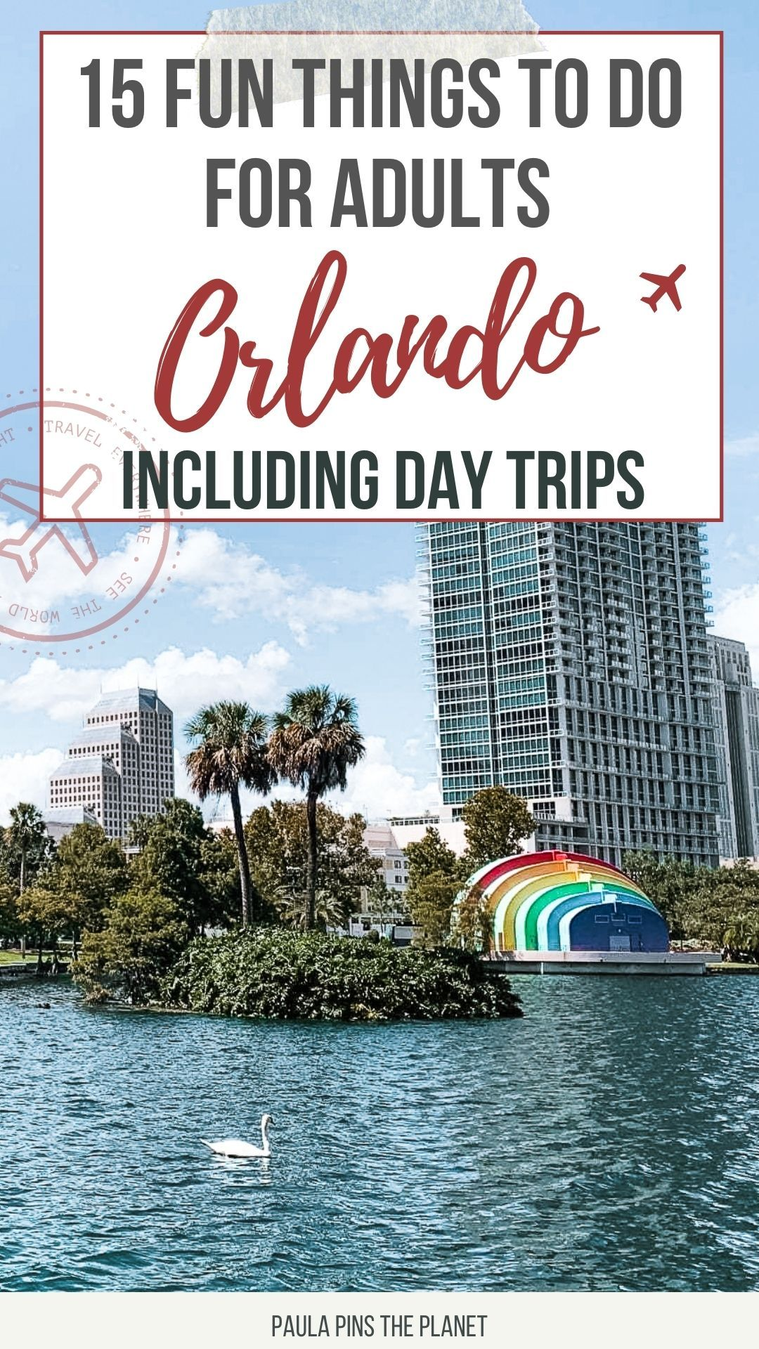 Florida 15 Fun Things To Do In Orlando For Adults Including Day Trips From Orlando Paula Pins The Planet Orlando Travel Trip Day Trips