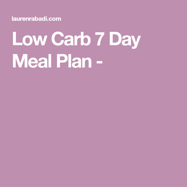 Low Carb 7 Day Meal Plan -