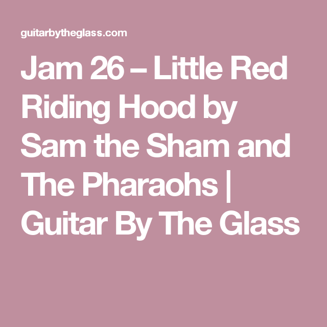 Jam 26 Little Red Riding Hood By Sam The Sham And The Pharaohs
