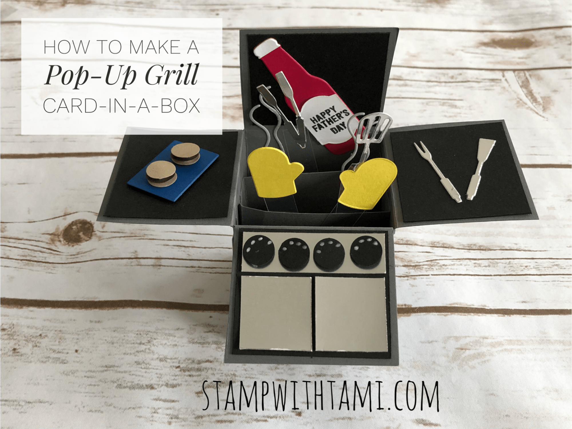 Blog Hop Giveaway How To Make A Grill Card A Box Pop Up Explosion Card Stampin Up Dem Diy Father S Day Cards Box Cards Tutorial Father S Day Card Template