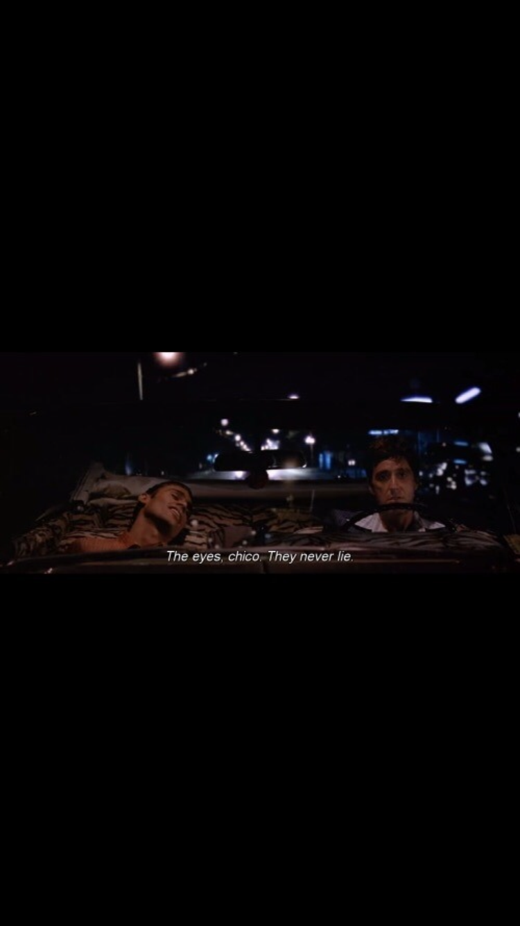 The Eyes Chico They Never Lie Quote : chico, never, quote, Summer, Fatima, ❤️luv, Movie, Quotes,, Scarface, Quotes
