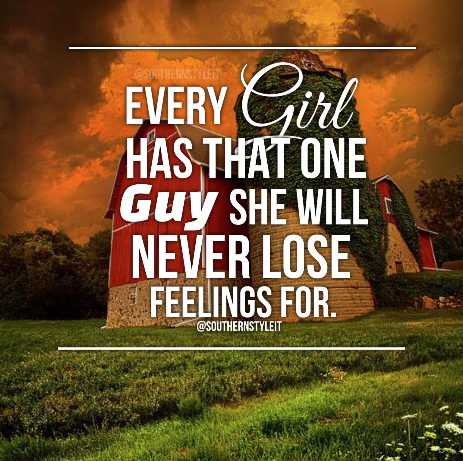 Country Life Quotes And Sayings Every Girl Has That One Guy She Will Never Lose Feelings For