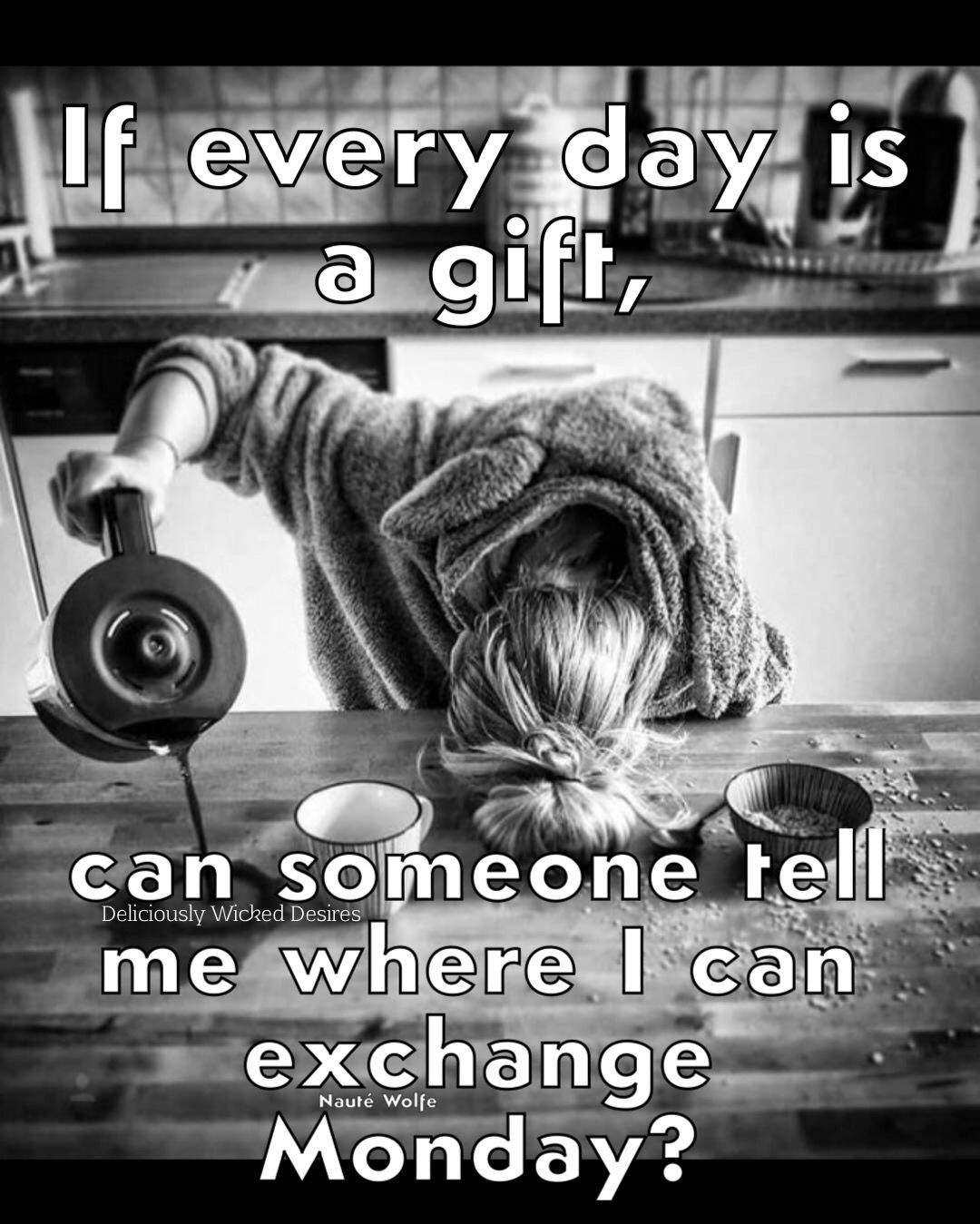 If Every Day Is A Gift Funny Quotes Work Humor Counts Quotes