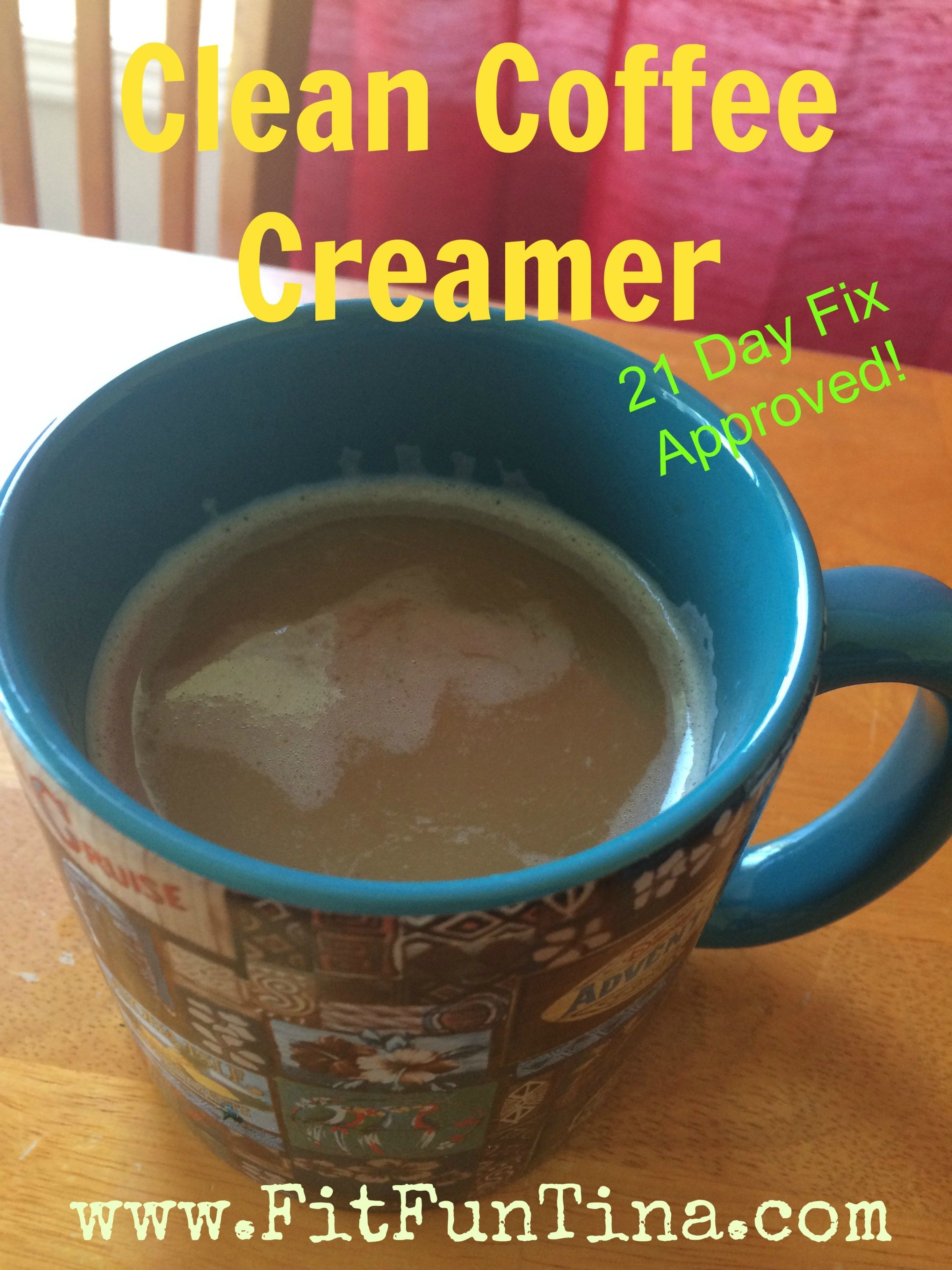 Clean coffee creamer 21 day fix approved clean coffee