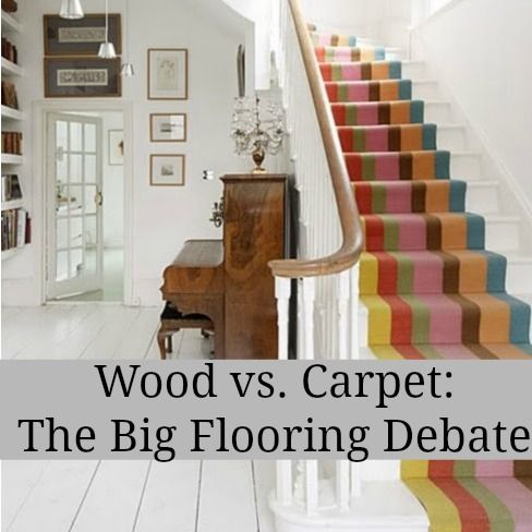Wood Versus Carpet The Big Flooring Debate Pinterest Woods