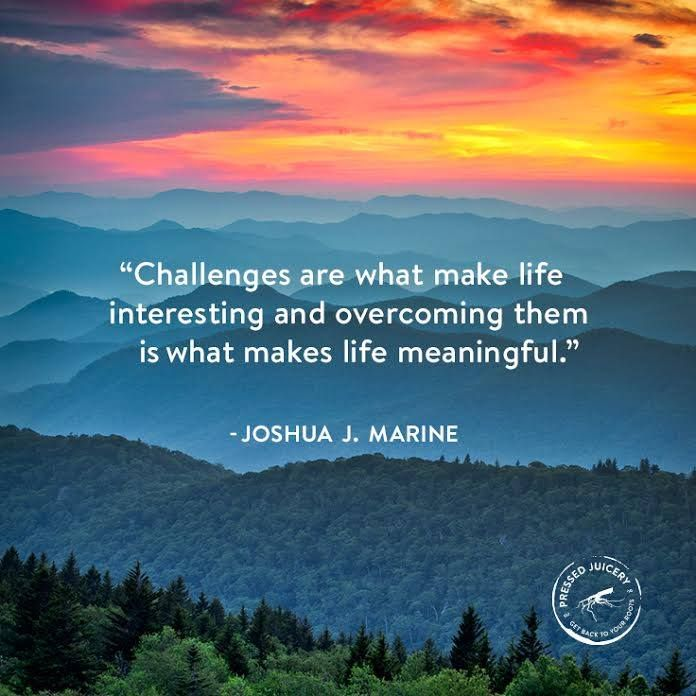 Quotes On Life And Challenges: Challenges Are What Make Life Interesting And Overcoming
