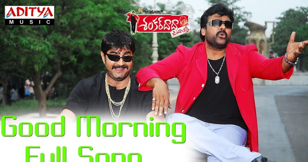 Song Name Good Morning Movie Name Shankardada Zindabad 2007 Cast Chiranjeevisrikanthkarishma Kotak Music Director Dev Morning Movies Songs Singer