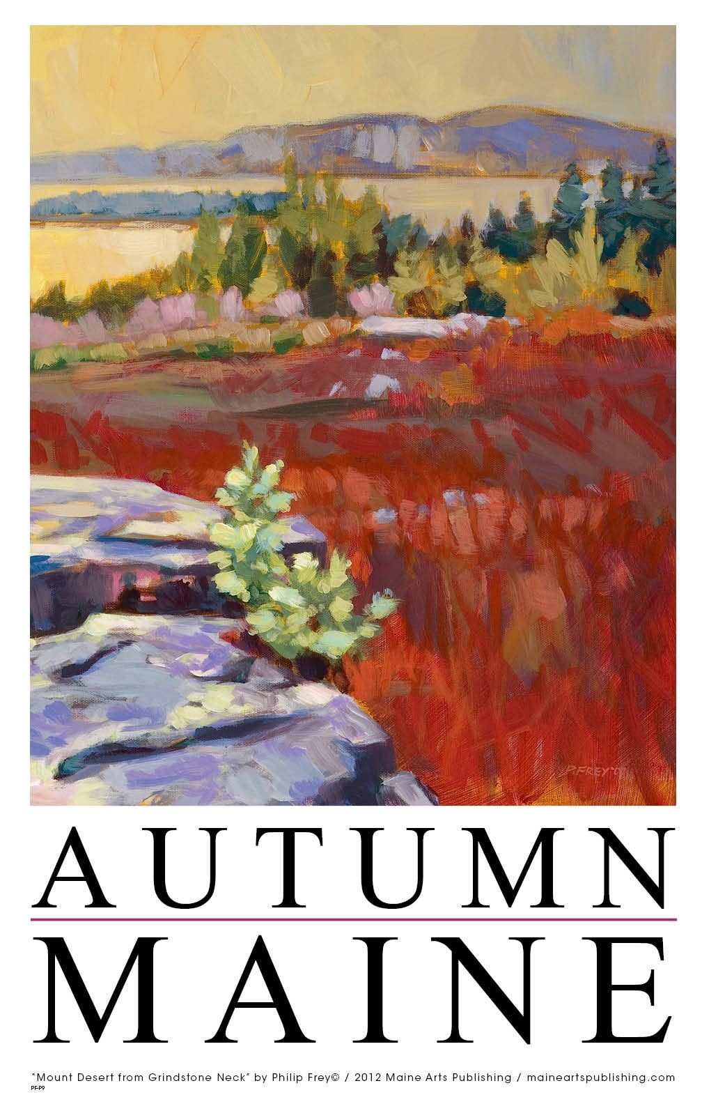 Fall has arrived in coastal Downeast Maine. The blueberry barrens have turned crimson and the afternoon light creates beautiful highlights which is captured in this poster image originally painted by Philip Frey. Order at www.maineartspublishing.com..