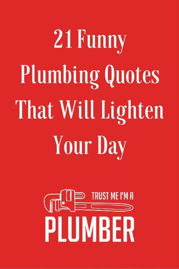 70c6ba2f 21 Funny Plumbing Quotes That Will Lighten Your Day Plumbing Humor,  Plumbing Drains, Heating