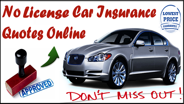 How to Get Cheap No Driver License Car Insurance Quotes