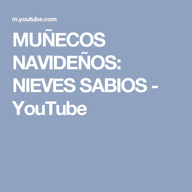 MUÑECOS NAVIDEÑOS: NIEVES SABIOS - YouTube