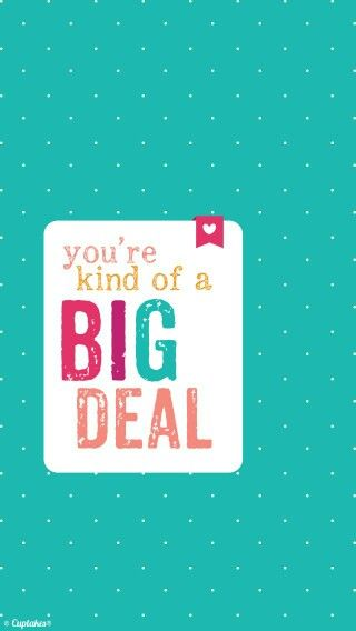 You Re Kind Of A Big Deal Wallpaper Quotes Ipad Wallpaper Quotes Laptop Wallpaper Quotes