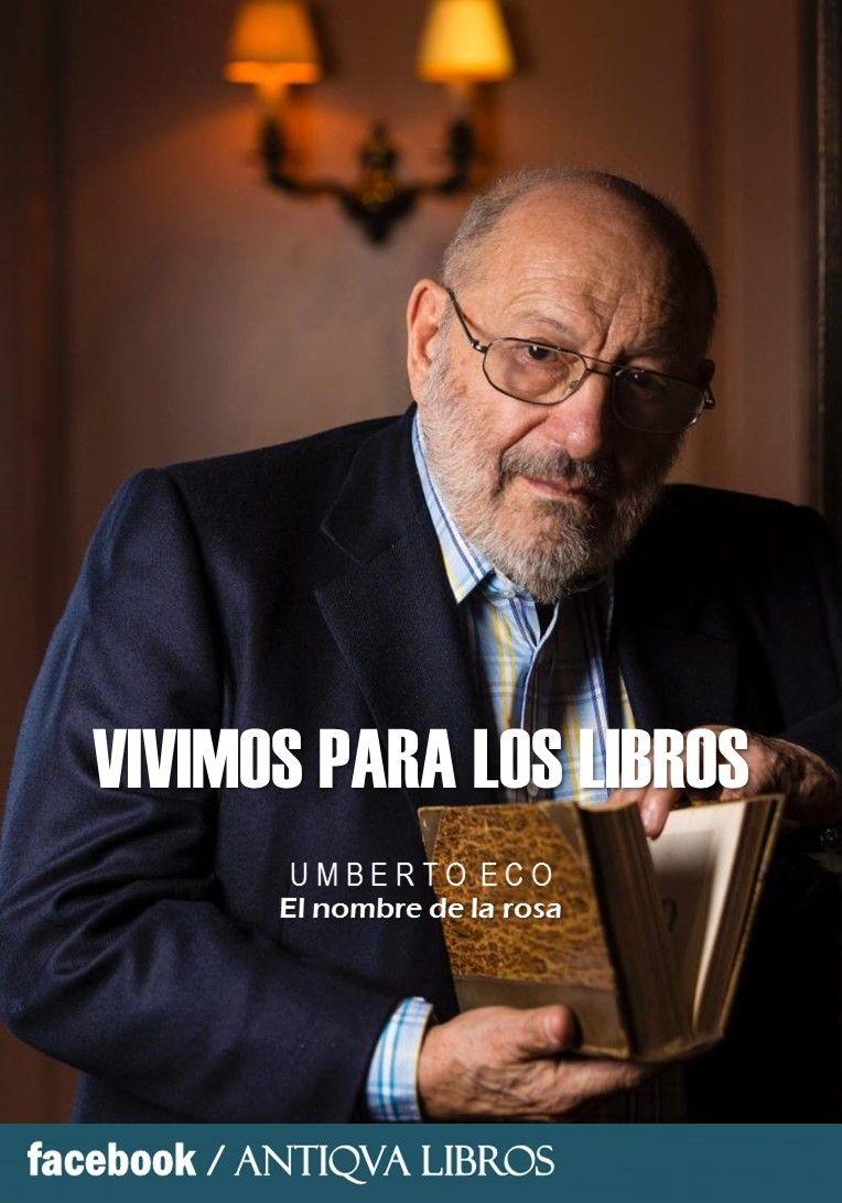 Vivimos para los libros, Umberto Eco, El nombre de la rosa