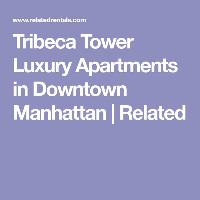 Tribeca Apartments For Rent: Tribeca Tower Luxury Apartments In Downtown Manhattan