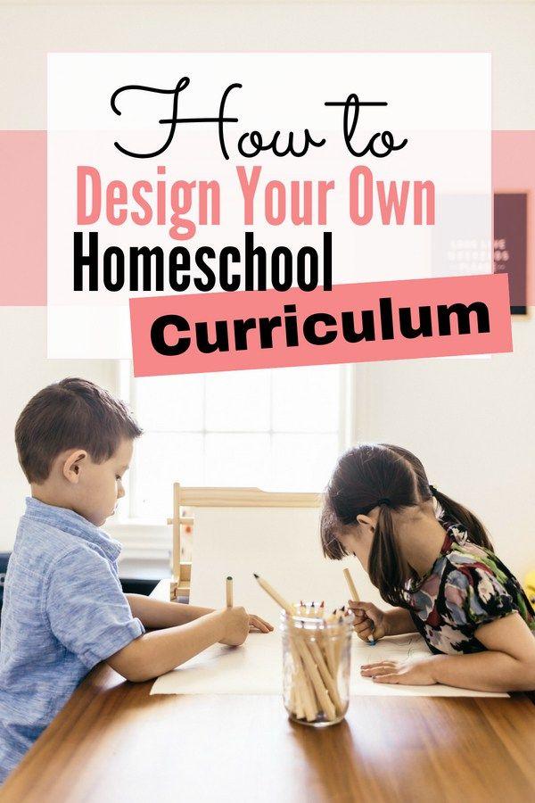How To Design Your Own Homeschool Curriculum | Homeschool ...