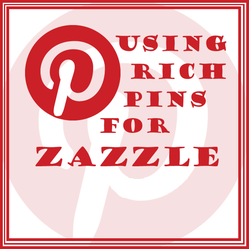 Rich Pins Increase Zazzle Sales ~ great tips from @Sheri Oz