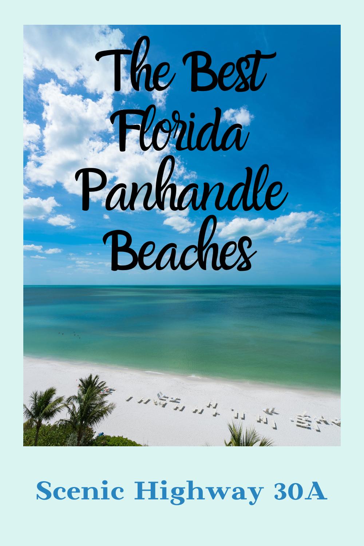 The Best Florida Panhandle Beaches Florida Panhandle Vacation Beach Trip Florida