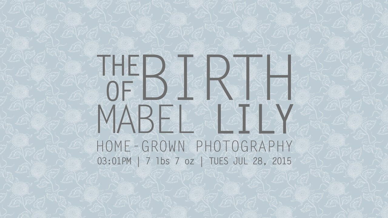 """This is """"The Birth of Mabel Lily"""" by  on Vimeo, the home for high quality videos and the people who love them."""