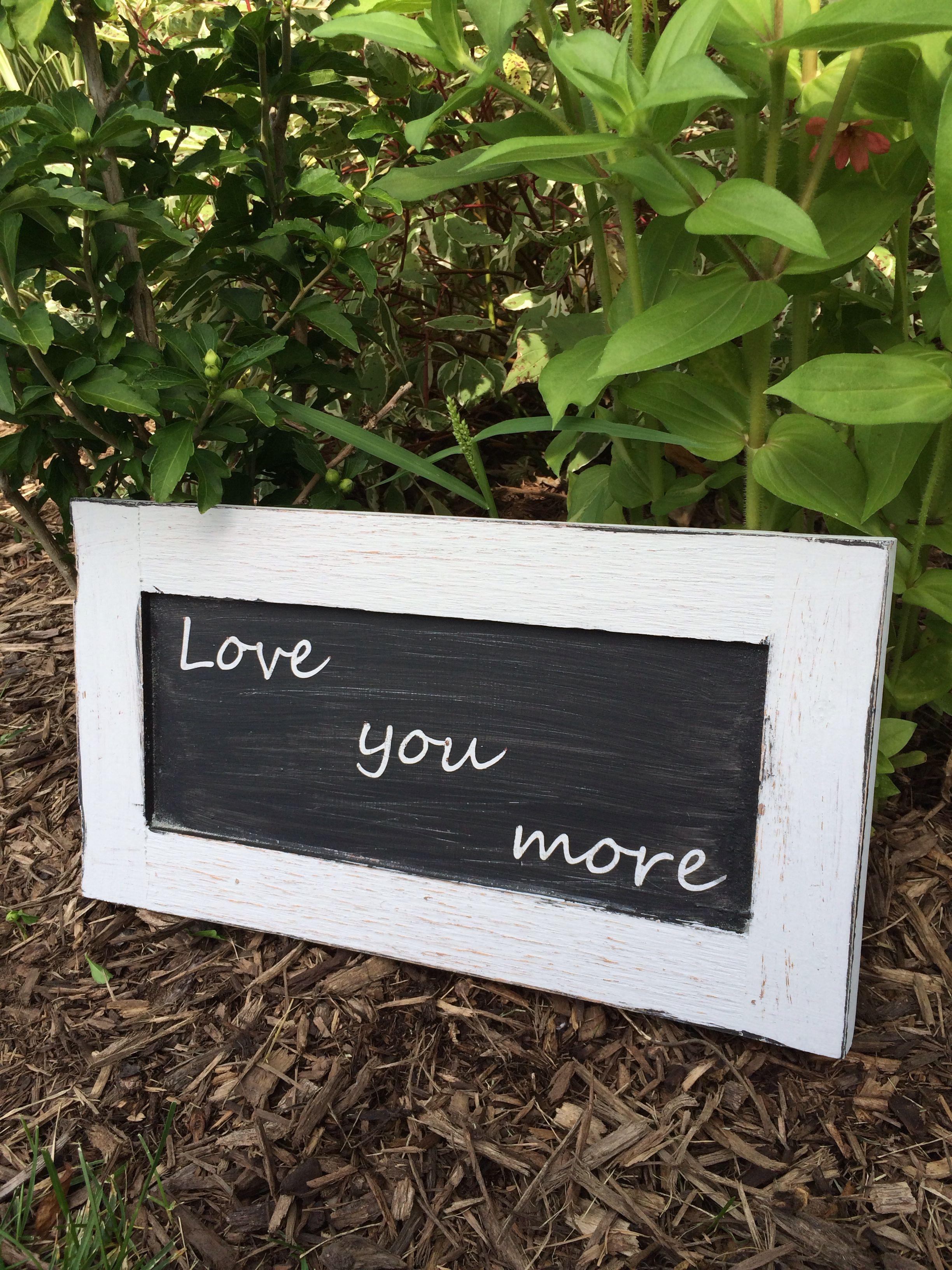 Love you more. Old oak cabinet door.