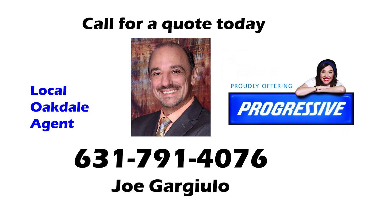 Progressive Insurance Oakdale Local Agent Joe Gargiulo 631 791
