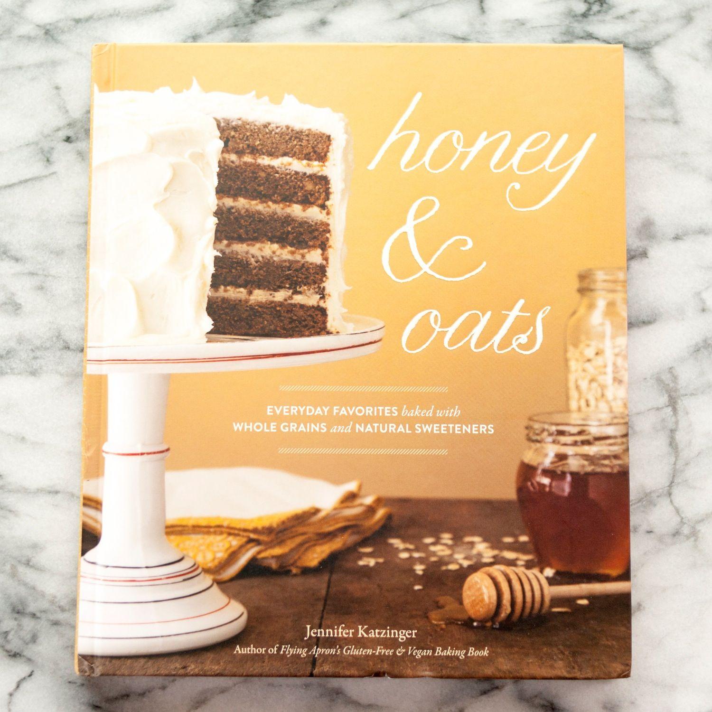 Honey & Oats by Jennifer Katzinger — New Cookbook