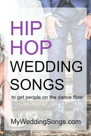 Hip Hop Wedding Songs – Best 70 List 2017 | Wedding | Pinterest ...