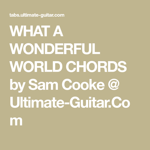 What A Wonderful World Chords By Sam Cooke Ultimate Guitar
