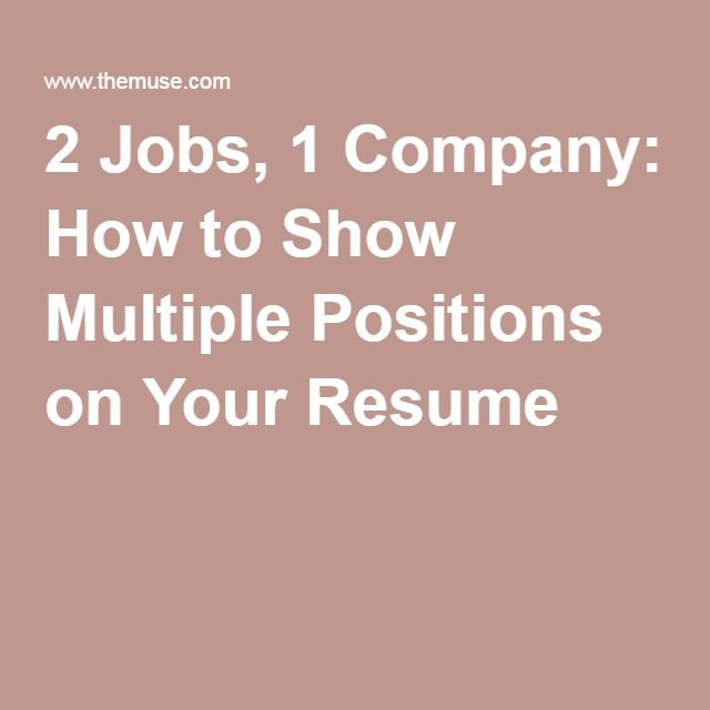 2 Jobs, 1 Company How to Show Multiple Positions on Your Resume - show a resume