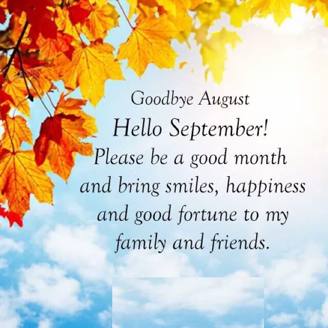 Goodbye august welcome september quotes and inspiration