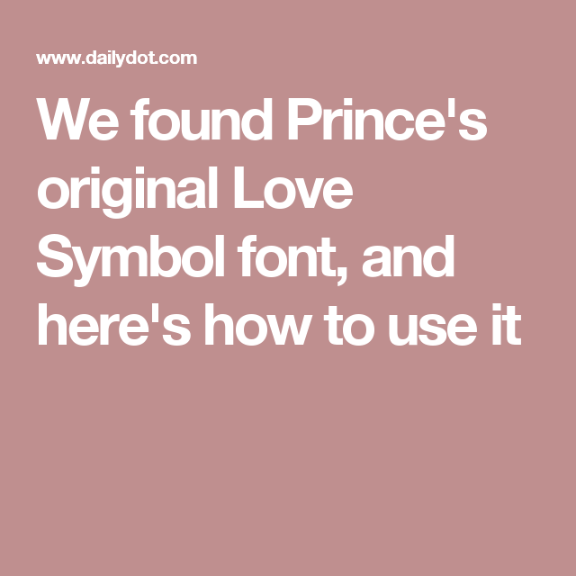 We Found Princes Original Love Symbol Font And Heres How To Use