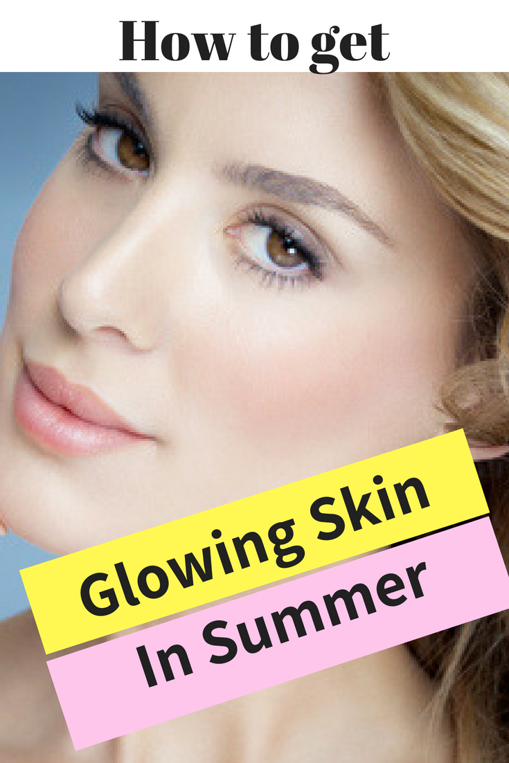 Tips To Get Healthy Glowing Skin In Summer Season Skin Care Secrets Glowing Skin Natural Hair Mask