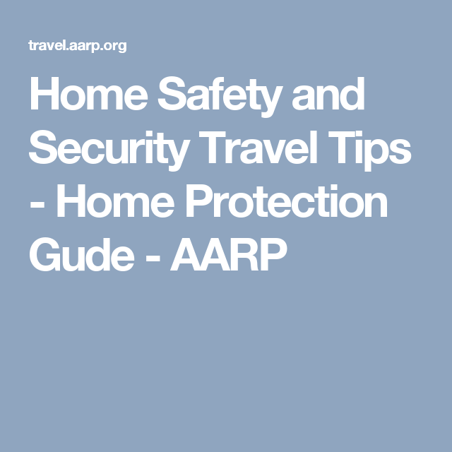 cute home protection ideas. Home Safety and Security Travel Tips  Protection Gude AARP