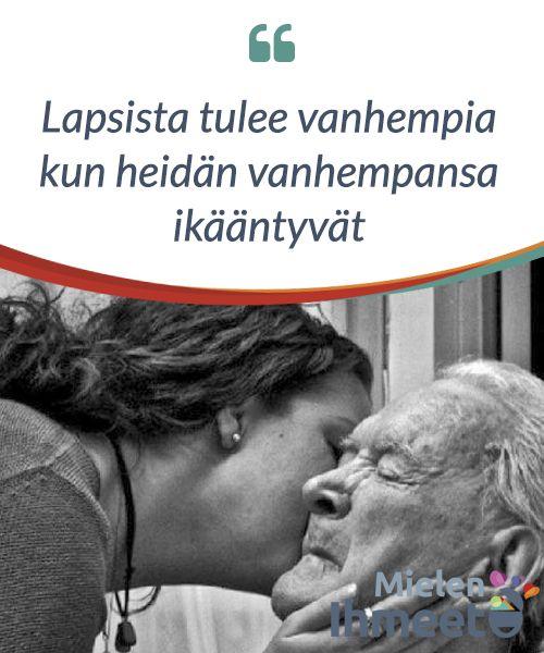 Lapsista tulee vanhempia kun heidän vanhempansa ikääntyvät.  Nykyisin #suurin osa #vanhemmista elää todella vanhaan ikään. Mutta tähän liittyy #sellainen taantuma #terveydentilassa, joka vaatii meiltä #huolehtimista, suojelua, hellyyttä ja #huomiota.