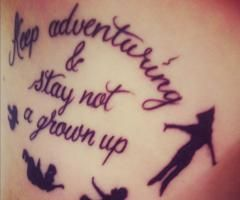 Peter Pan Tattoos Keep Adventuring And Stay Not A Grown Up Peter