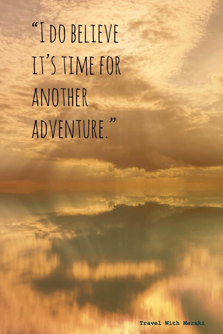 Inspirational Travel Quotes For Every Kind Of Adventure Travel With Meraki Funny Travel Quotes Travel Quotes Inspirational Travel With Friends Quotes