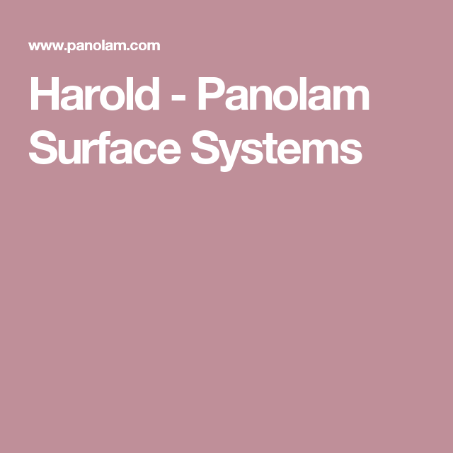 Harold - Panolam Surface Systems